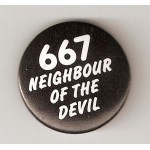 667 NEIGHBOUR OF THE DEVIL NOVELTY PIN BADGE ROCK PUNK